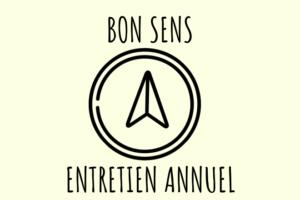 Read more about the article Entretien Annuel : Le Bon Sens – par Françoise HERRIQUET